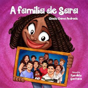Sara e Sua Turma: A Família de Sara (Gisele Gama Andrade)