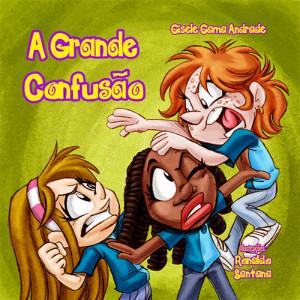 Sara e Sua Turma: A Grande Confusão (Gisele Gama Andrade)