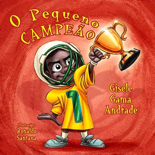 Sara e Sua Turma: O Pequeno Campeão (Gisele Gama Andrade)