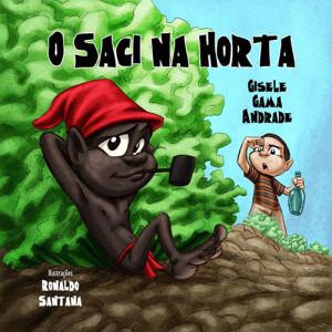 Sara e Sua Turma: O Saci na Horta (Gisele Gama Andrade)