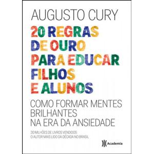 20 Regras de Ouro Para Educar Filhos e Alunos (Augusto Cury)
