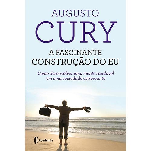 A Fascinante Construção do Eu (Augusto Cury)