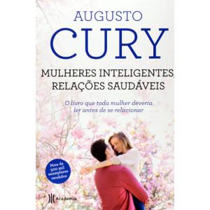 Mulheres Inteligentes, Relações Saudáveis (Augusto Cury)