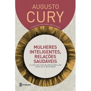 Mulheres Inteligentes, Relações Saudáveis - Capa Dura (Augusto Cury)