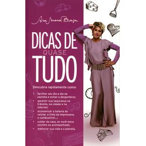 Dicas de Quase Tudo (Ana Maria Braga)