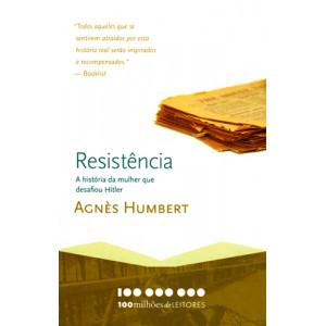 Resistência: A História de Uma Mulher Que Desafiou Hitler (Agnès Humbert)