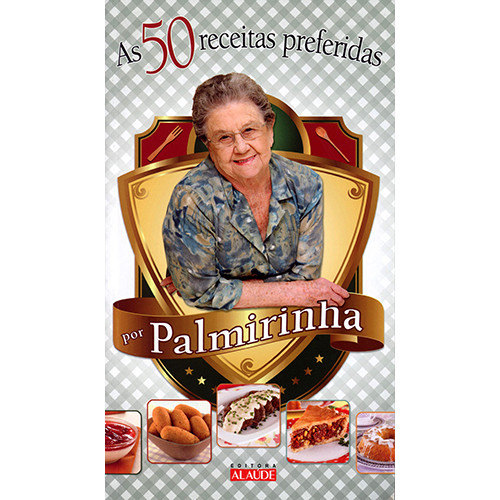 As 50 Receitas Preferidas Por Palmirinha (Palmirinha Onofre)