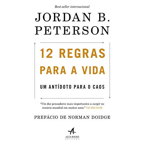 12 Regras Para A Vida: Um Antídoto Para O Caos (Jordan B. Peterson)
