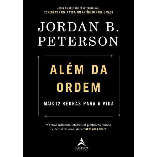 Além da Ordem: Mais 12 Regras Para A Vida (Jordan B. Peterson)