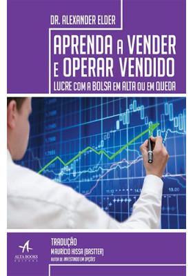 Aprenda A Vender e Operar Vendido (Alexander Elder)