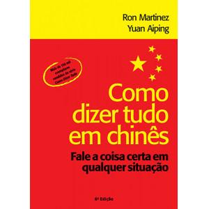 Como Dizer Tudo em Chinês (Ron Martinez / Yuan Aiping)