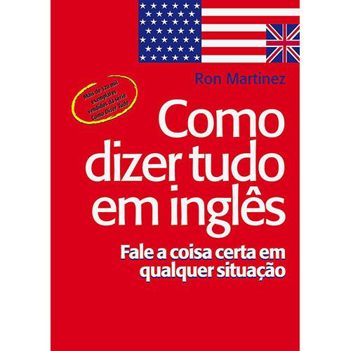 Como Dizer Tudo em Inglês (Ron Martinez)