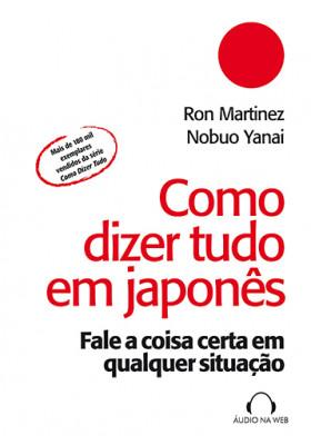 Como Dizer Tudo em Japonês (Ron Martinez, Nobuo Yanai)