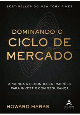 Dominando O Ciclo De Mercado (Howard Marks)