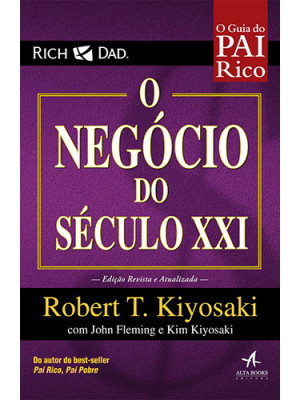 Pai Rico: O Negócio do Século XXI (Robert T. Kiyosaki)