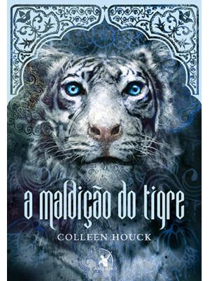 A Saga do Tigre - Vol. 1: A Maldição do Tigre (Colleen Houck)