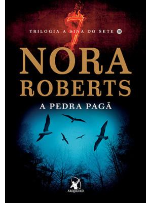 A Sina do Sete - Vol. 3: A Pedra Pagã (Nora Roberts)