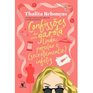 Confissões de Uma Garota Linda, Popular e (Secretamente) Infeliz (Thalita Rebouças)