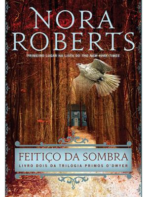 Primos O'Dwyer - Vol. 2: Feitiço da Sombra (Nora Roberts)