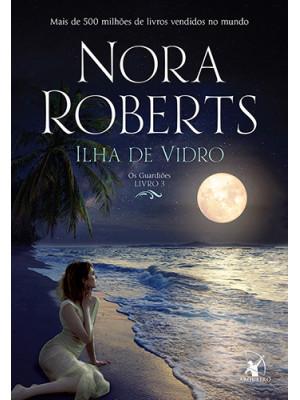 Os Guardiões - Vol. 3: Ilha de Vidro (Nora Roberts)