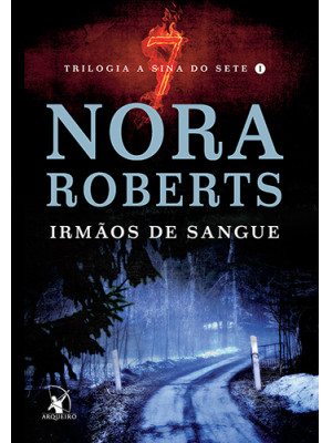 A Sina do Sete - Vol. 1: Irmãos de Sangue (Nora Roberts)