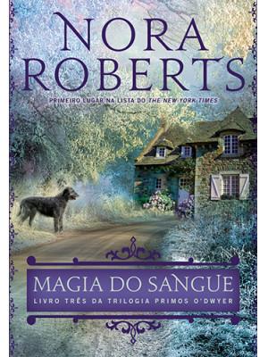 Primos O'Dwyer - Vol. 3: Magia do Sangue (Nora Roberts)