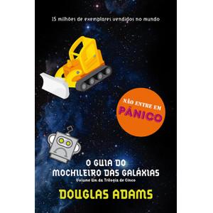 O Guia do Mochileiro das Galáxias (Douglas Adams)