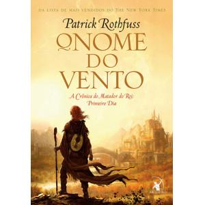 A Crônica do Matador do Rei Vol. 1: O Nome do Vento (Patrick Rothfuss)
