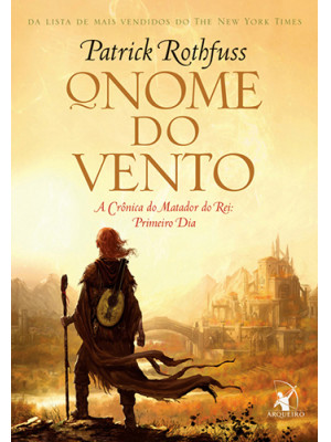 A Crônica do Matador do Rei Vol. 1: O Nome do Vento (Patrick Rothfuss)