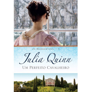 Os Bridgertons - Vol. 3: Um Perfeito Cavalheiro (Julia Quinn)