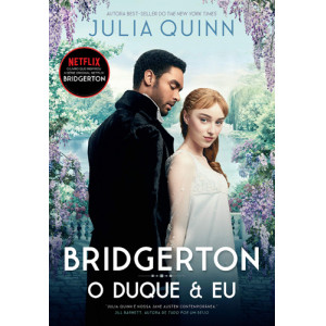Os Bridgertons - Vol. 1: O Duque e Eu (Julia Quinn)