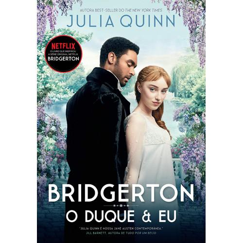 Os Bridgertons - Vol. 1: O Duque e Eu (Julia Quinn)