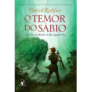 A Crônica do Matador do Rei Vol. 2: O Temor do Sábio (Patrick Rothfuss)