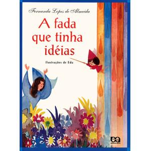 A Fada Que Tinha Ideias (Fernanda Lopes de Almeida)