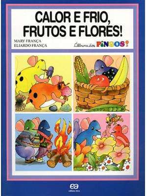 Álbum dos Pingos – Calor e Frio, Frutos e Flores! (Eliardo França / Mary França)