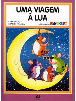 Álbum dos Pingos – Uma Viagem À Lua (Eliardo França / Mary França)