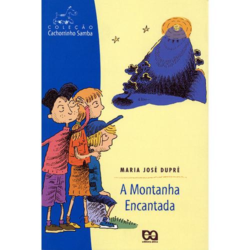Coleção Cachorrinho Samba: A Montanha Encantada (Maria José Dupré)