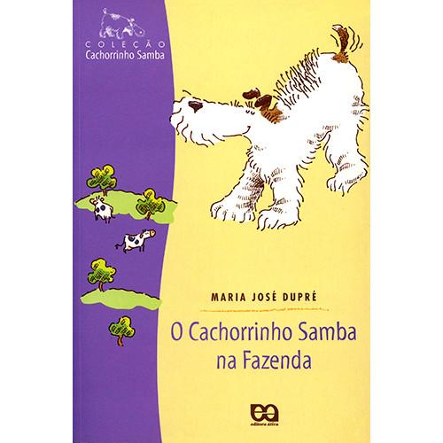 Coleção Cachorrinho Samba: O Cachorrinho Samba na Fazenda (Maria José Dupré)