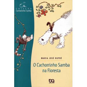 Coleção Cachorrinho Samba: O Cachorrinho Samba na Floresta (Maria José Dupré)