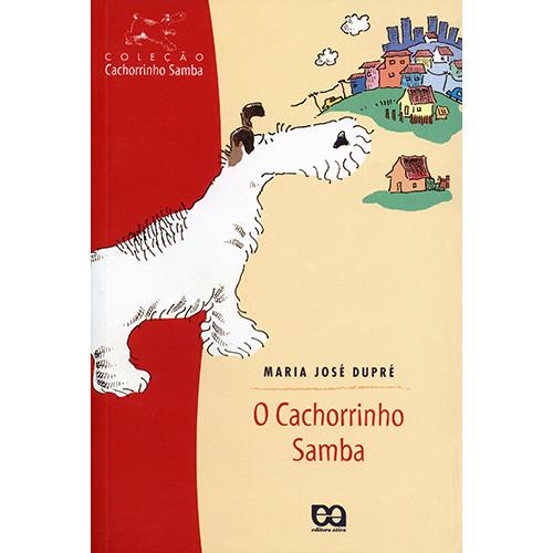 Coleção Cachorrinho Samba: O Cachorrinho Samba (Maria José Dupré)