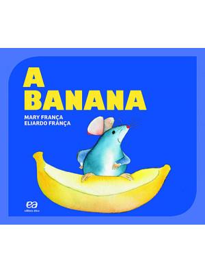 Coleção Gato e Rato - A Banana (Eliardo França / Mary França)