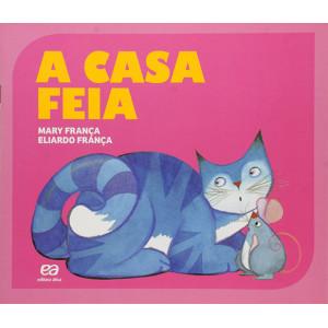 Coleção Gato e Rato – A Casa Feia (Eliardo França / Mary França)