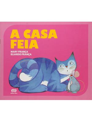 Coleção Gato e Rato - A Casa Feia (Eliardo França / Mary França)