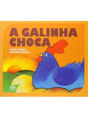 Coleção Gato e Rato - A Galinha Choca (Eliardo França / Mary França)