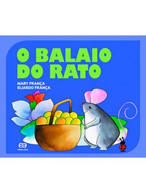 Coleção Gato e Rato – O Balaio do Rato (Eliardo França / Mary França)