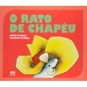 Coleção Gato e Rato - O Rato de Chapéu (Eliardo França / Mary França)