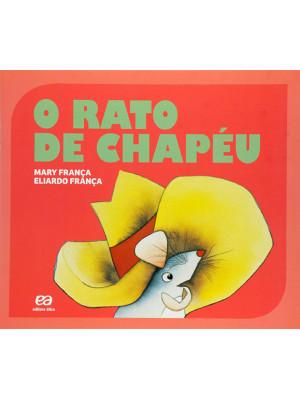 Coleção Gato e Rato – O Rato de Chapéu (Eliardo França / Mary França)
