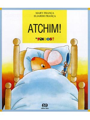 Coleção Os Pingos – Atchim! (Eliardo França / Mary França)