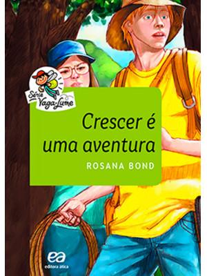 Coleção Vaga-Lume: Crescer é Uma Aventura (Rosana Bond)