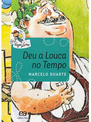 Coleção Vaga-Lume: Deu a Louca no Tempo (Marcelo Duarte)